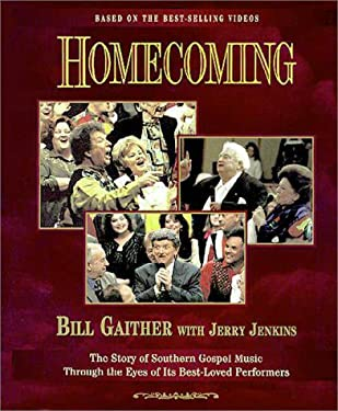 Homecoming: The Story of Southern Gospel Music Through the Eyes of Its Best-Loved Performers 9780310213253