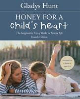 Honey for a Child's Heart: The Imaginative Use of Books in Family Life 9780310242468