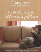 Honey for a Woman's Heart: Growing Your World Through Reading Great Books 891991