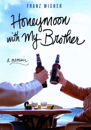 Honeymoon with My Brother: A Memoir 9780312320904