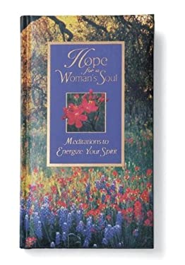 Hope for a Woman's Soul: Meditations to Energize Your Spirit 9780310980100