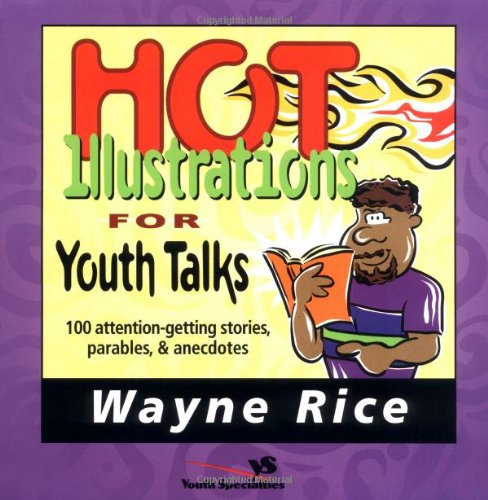 Hot Illustrations for Youth Talks: 100 Attention-Getting Stories, Parables, and Anecdotes 9780310402619