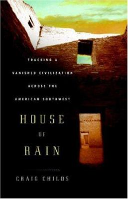 House of Rain: Tracking a Vanished Civilization Across the American Southwest 9780316608176