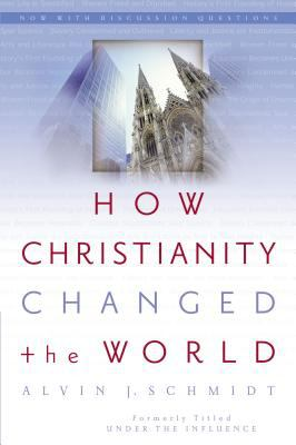 How Christianity Changed the World 9780310264491