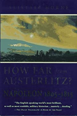How Far from Austerlitz?: Napoleon 1805-1815 9780312155483