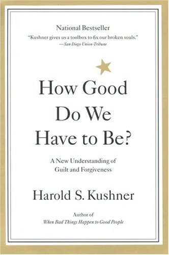 How Good Do We Have to Be?: A New Understanding of Guilt and Forgiveness 9780316519335