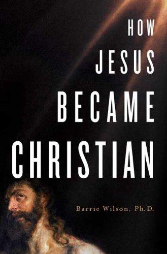 How Jesus Became Christian 9780312361891