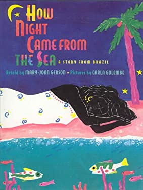How Night Came from the Sea: A Story from Brazil 9780316308557