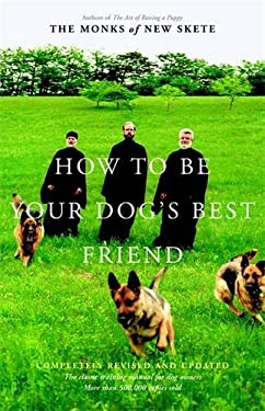 How to Be Your Dog's Best Friend: The Classic Training Manual for Dog Owners