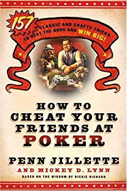 How to Cheat Your Friends at Poker: The Wisdom of Dickie Richard 9780312360689