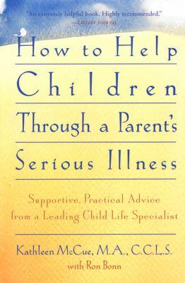 How to Help Children Through a Parent's Serious Illness 9780312146191