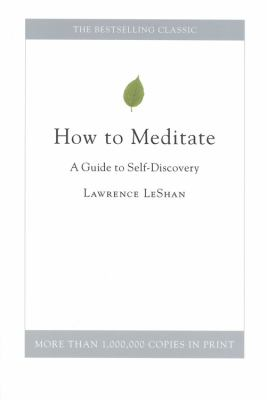 How to Meditate: A Guide to Self-Discovery 9780316880626