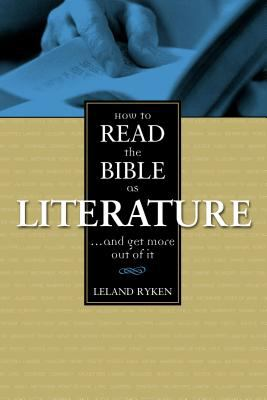 How to Read the Bible as Literature: . . . and Get More Out of It 9780310390213