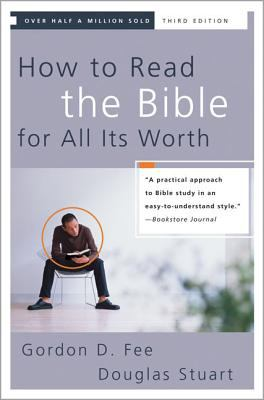How to Read the Bible for All Its Worth 9780310246046