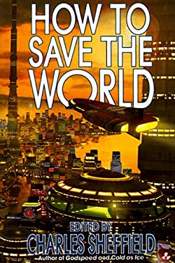 How to Save the World 9780312867843