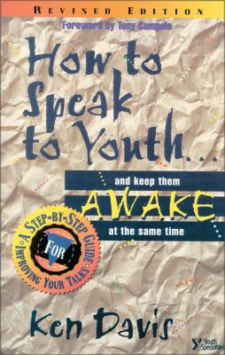 How to Speak to Youth . . . and Keep Them Awake at the Same Time: A Step-By-Step Guide for Improving Your Talks 9780310201465
