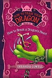 How to Train Your Dragon Book 8: How to Break a Dragon's Heart 13309566