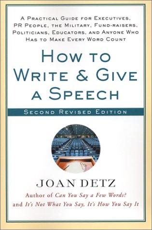 How to Write and Give a Speech, Second Revised Edition: A Practical Guide for Executives, PR People, the Military, Fund-Raisers, Politicians, Educator 9780312302733