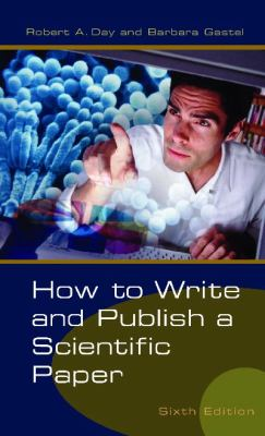 How to Write and Publish a Scientific Paper 9780313330407