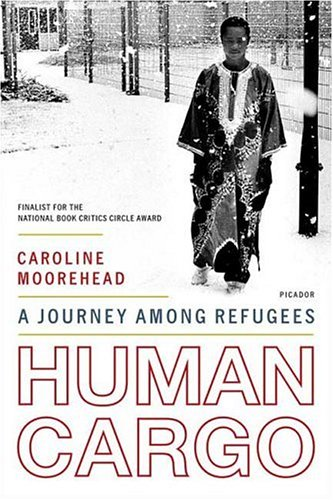 Human Cargo: A Journey Among Refugees 9780312425616