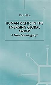 Human Rights in the Emerging Global Order: A New Sovereignty?
