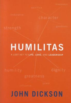 Humilitas: A Lost Key to Life, Love, and Leadership 9780310494270