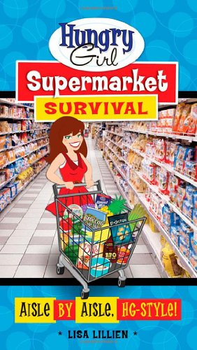Hungry Girl Supermarket Survival: Aisle by Aisle, Hg-Style! 9780312676735