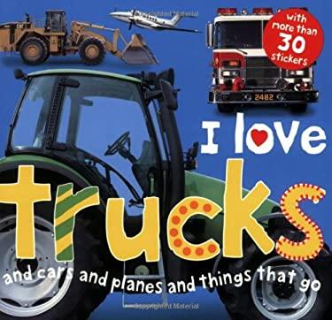 I Love Trucks 9780312499617