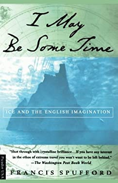I May Be Some Time: Ice and the English Imagination
