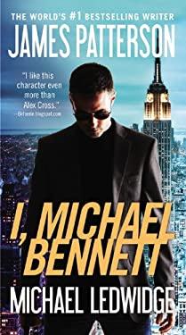 I, Michael Bennett 9780316189293