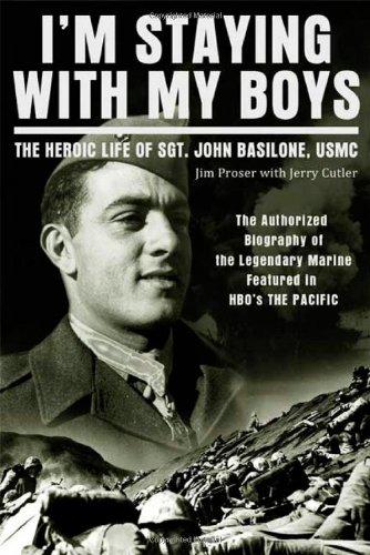I'm Staying with My Boys: The Heroic Life of Sgt. John Basilone, USMC 9780312611446