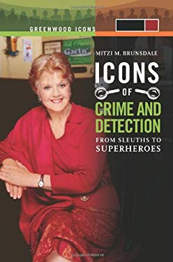 Icons of Mystery and Crime Detection 2 Volume Set: From Sleuths to Superheroes 9780313345302