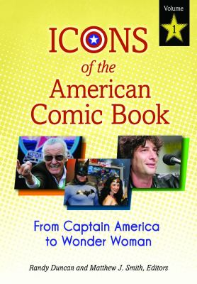 Icons of the American Comic Book [2 Volumes]: From Captain America to Wonder Woman 9780313399237
