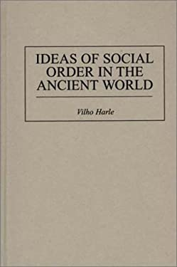 Ideas of Social Order in the Ancient World 9780313305825