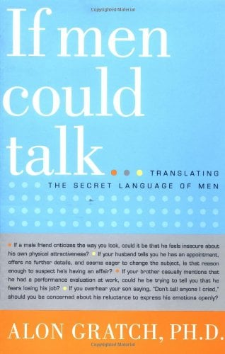 If Men Could Talk...: Translating the Secret Language of Men 9780316178686