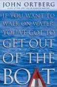 If You Want to Walk on Water, You've Got to Get Out of the Boat 9780310239277