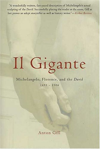 Il Gigante: Michelangelo, Florence, and the David 1492-1504 9780312314439