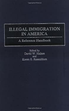 Illegal Immigration in America: A Reference Handbook 9780313304361