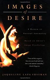 Images of Desire: Finding Your Natural Sensual Self in Today's Image-Filled Society