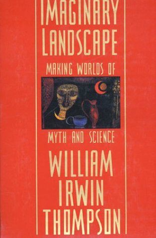 Imaginary Landscape: Making Worlds of Myth and Science 9780312048082