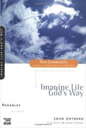 Imagine Life God's Way: Parables