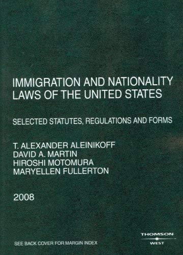 Immigration and Nationality Laws of the United States: Selected Statutes, Regulations and Forms 9780314190031