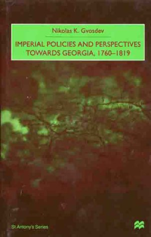 Imperial Policies and Perspectives Towards Georgia, 1760-1819