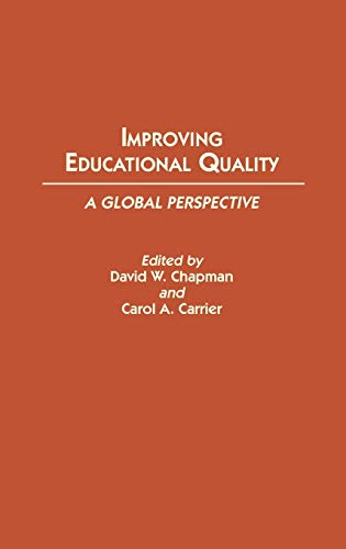 Improving Educational Quality: A Global Perspective 9780313266232