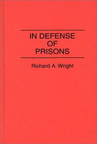In Defense of Prisons 9780313279263