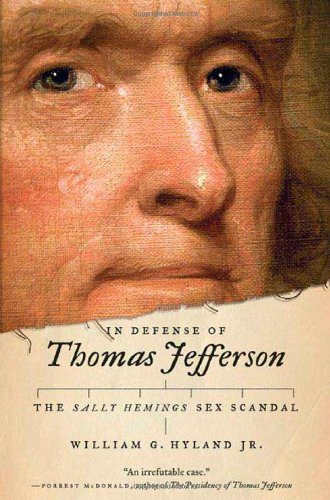 In Defense of Thomas Jefferson: The Sally Hemings Sex Scandal 9780312561000