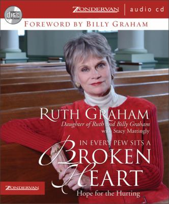 In Every Pew Sits a Broken Heart: Hope for the Hurting 9780310256694