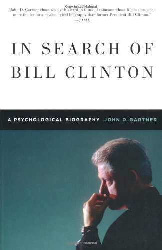 In Search of Bill Clinton: A Psychological Biography 9780312596835