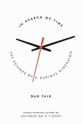 In Search of Time: The Science of a Curious Dimension 9780312374785