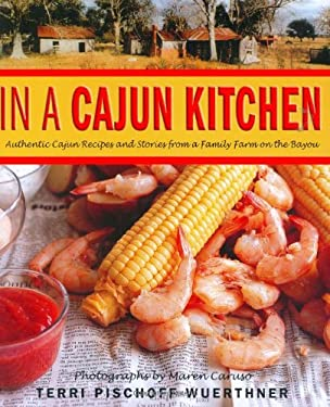 In a Cajun Kitchen: Authentic Cajun Recipes and Stories from a Family Farm on the Bayou 9780312343057